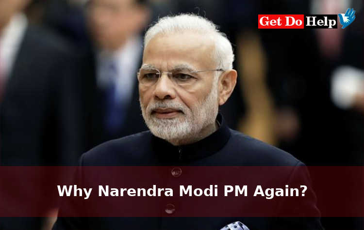 Why Narendra Modi (Namo) PM Again?