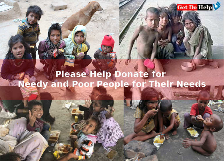 Please Help Donate for Needy and Poor People for Their Needs