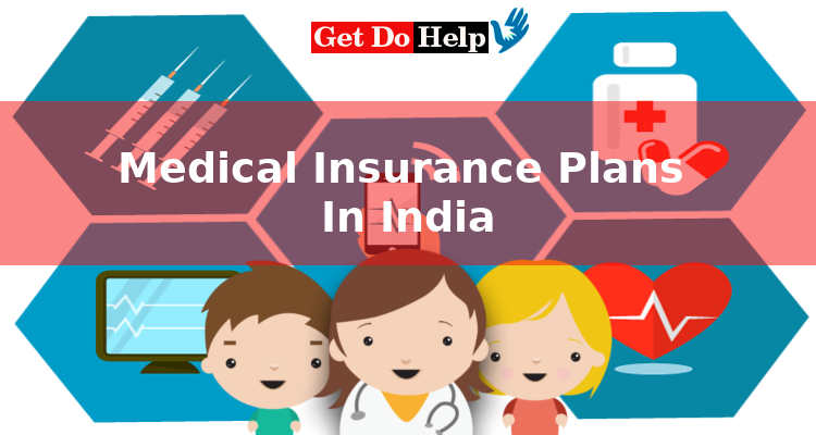 5 Different Types Of Medical Insurance Plans In India