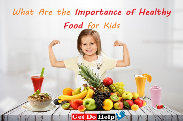 What Are the Importance of Healthy Food for Kids