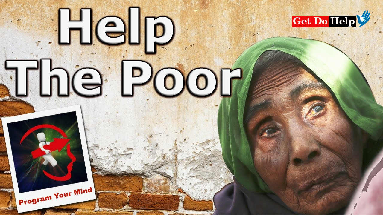 How to Help Poor People to Make This A Better World