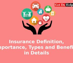 Insurance Definition, Importance, Types and Benefits in Details