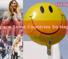 Understand Why Are Some Countries Happier Than Others