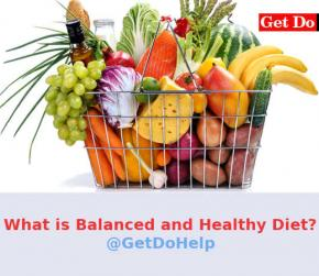 What is Balanced and Healthy Diet for Good Health