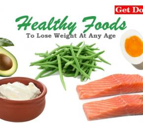 Healthy Foods To Lose Weight At Any Age