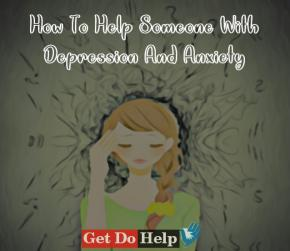 How To Help Someone With Depression And Anxiety