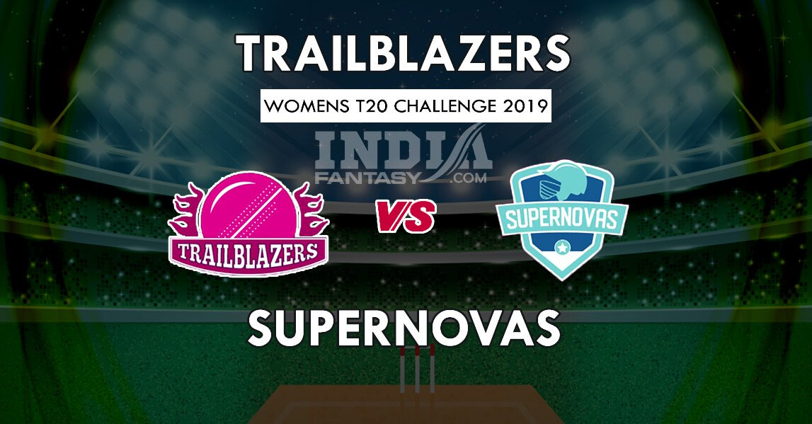 TRA VS SUP DREAM11 PREDICTION WOMEN'S T20 CHALLENGE TEAM NEWS, PLAYING 11