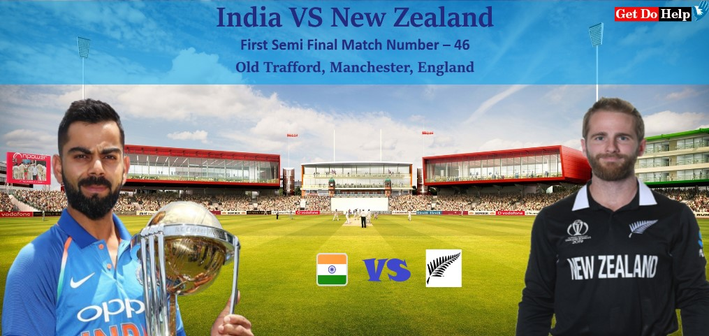 ICC World Cup 2019 - First Semi Final, Match - 46, India vs New Zealand, Match Prediction and Tips
