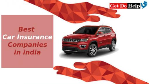 Best Car Insurance Companies and Policy In India