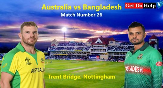 ICC World Cup 2019 - Match 26, Australia vs Bangladesh, Match Prediction and Tips